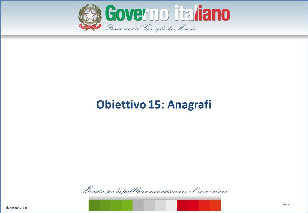 Dicembre 2008 103 Obiettivo 15: Anagrafi