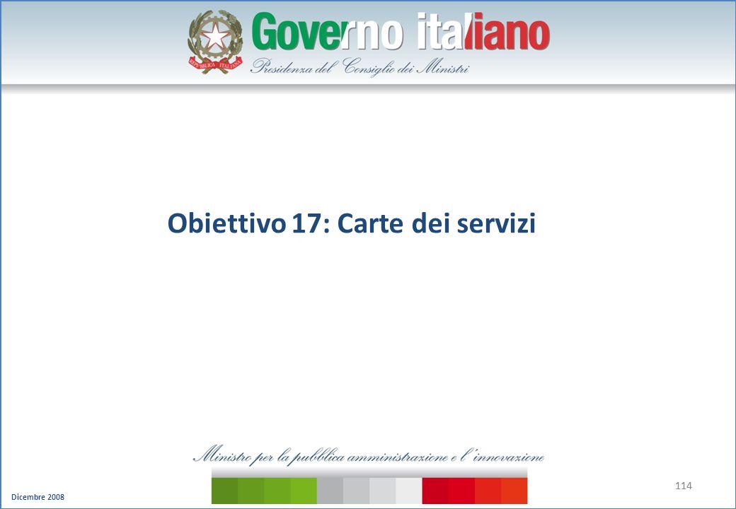 Dicembre 2008 114 Obiettivo 17: Carte dei servizi