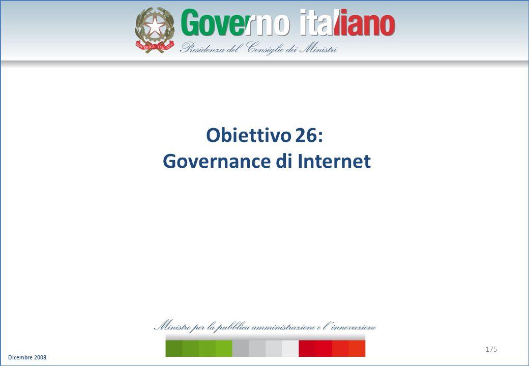 Dicembre 2008 175 Obiettivo 26: Governance di Internet