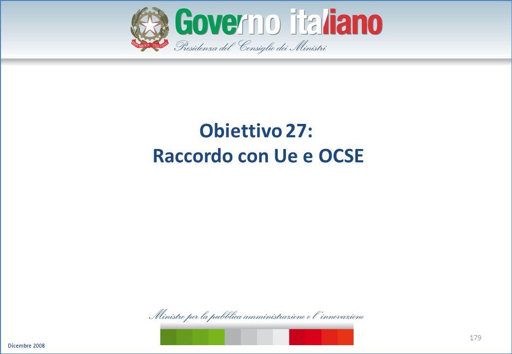Dicembre 2008 179 Obiettivo 27: Raccordo con Ue e OCSE