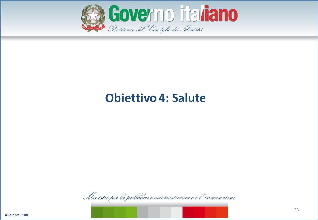Dicembre 2008 33 Obiettivo 4: Salute