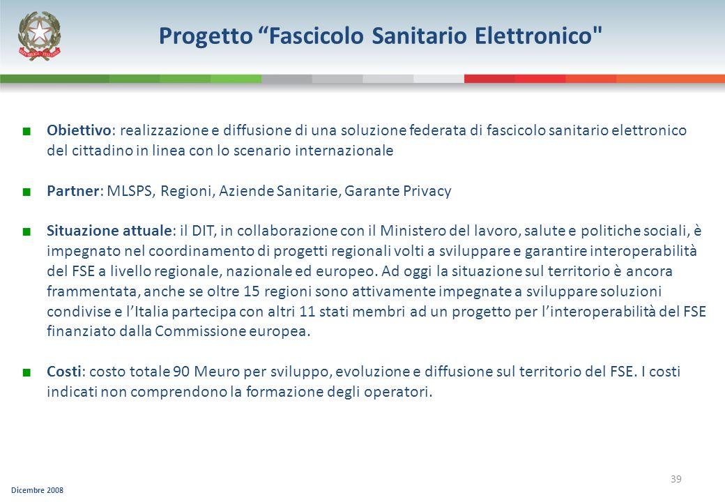 Dicembre 2008 39 Progetto Fascicolo Sanitario Elettronico