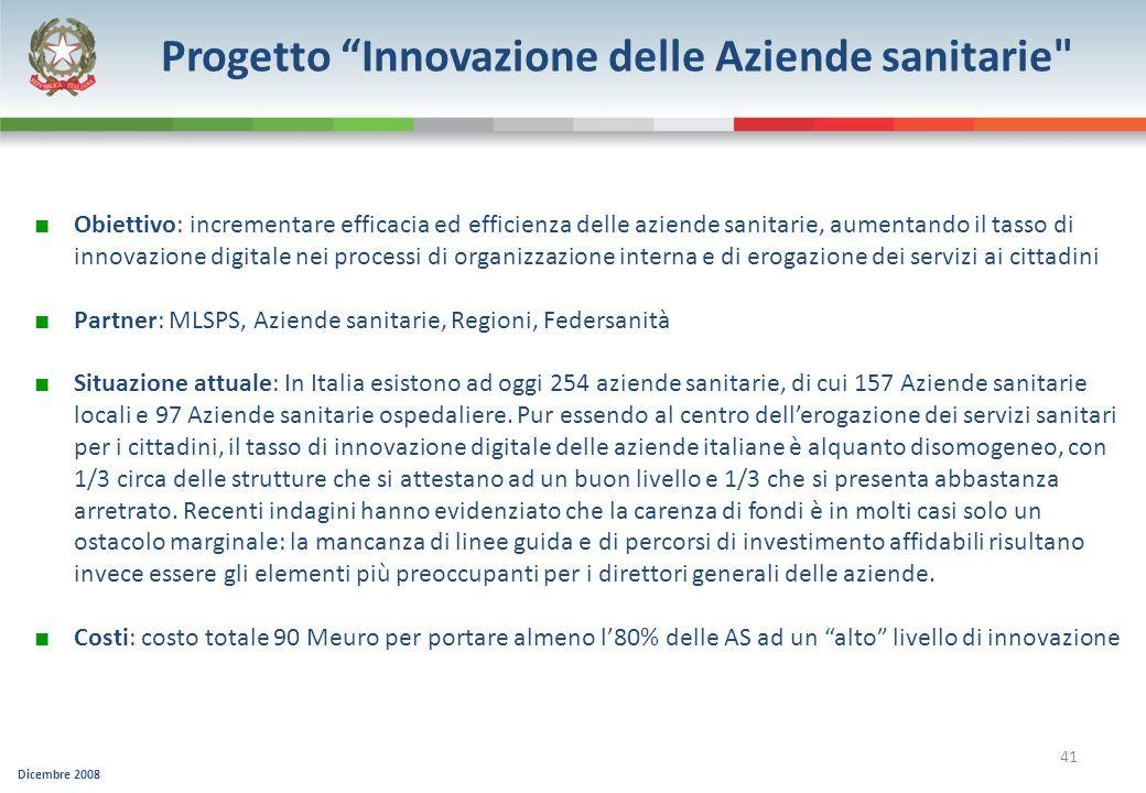 Dicembre 2008 41 Progetto Innovazione delle Aziende sanitarie