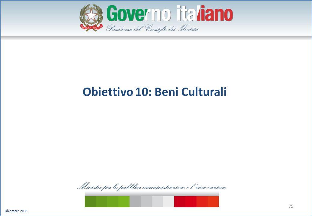Dicembre 2008 75 Obiettivo 10: Beni Culturali
