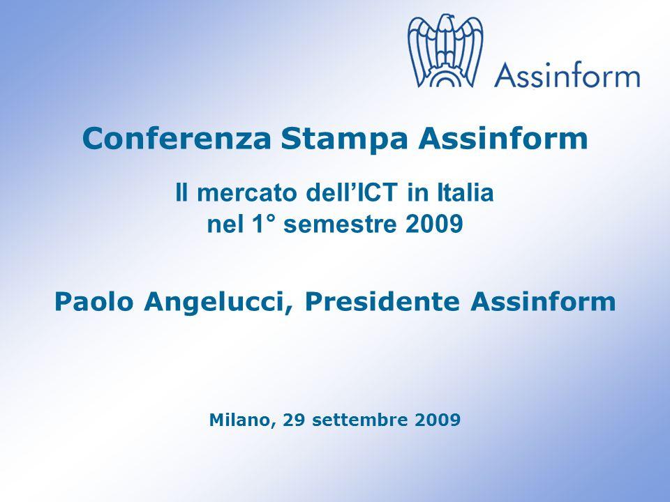 Il mercato dellICT in Italia nel 1° semestre 2009 29 settembre 2009 0 Conferenza Stampa Assinform Il mercato dellICT in Italia nel 1° semestre 2009 Paolo Angelucci, Presidente Assinform Milano, 29 settembre 2009