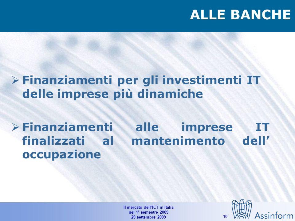 Il mercato dellICT in Italia nel 1° semestre 2009 29 settembre 2009 9 PROPOSTE