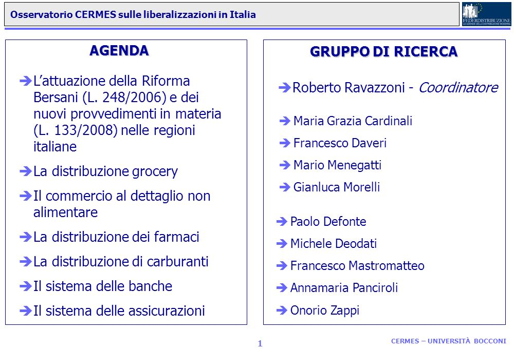 OSSERVATORIO SULLE LIBERALIZZAZIONI IN ITALIA CERMES UNIVERSITÀ BOCCONI Sintesi del Rapporto di Ricerca Milano, 6 ottobre 2008
