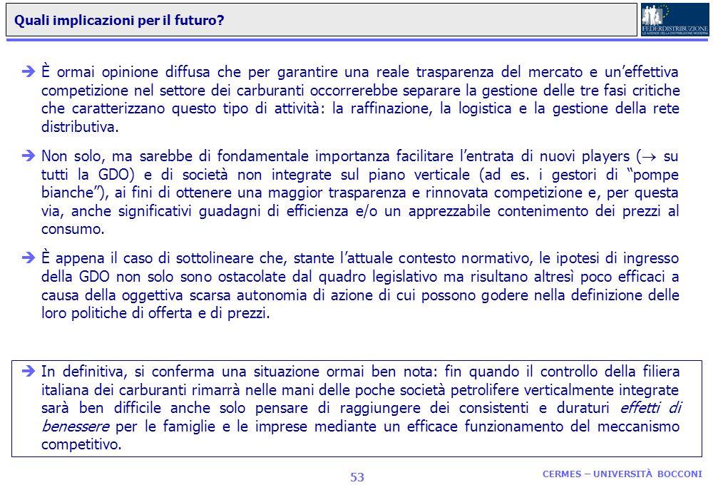 CERMES – UNIVERSITÀ BOCCONI 52 La distribuzione dei carburanti in Italia: una riflessione finale... èLessenza del problema è rappresentata dallassetto