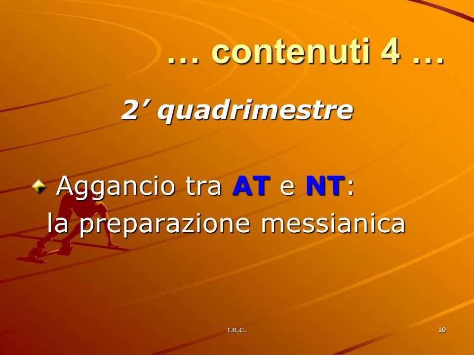I.R.C. 10 … contenuti 4 … 2 quadrimestre Aggancio tra AT e NT: Aggancio tra AT e NT: la preparazione messianica