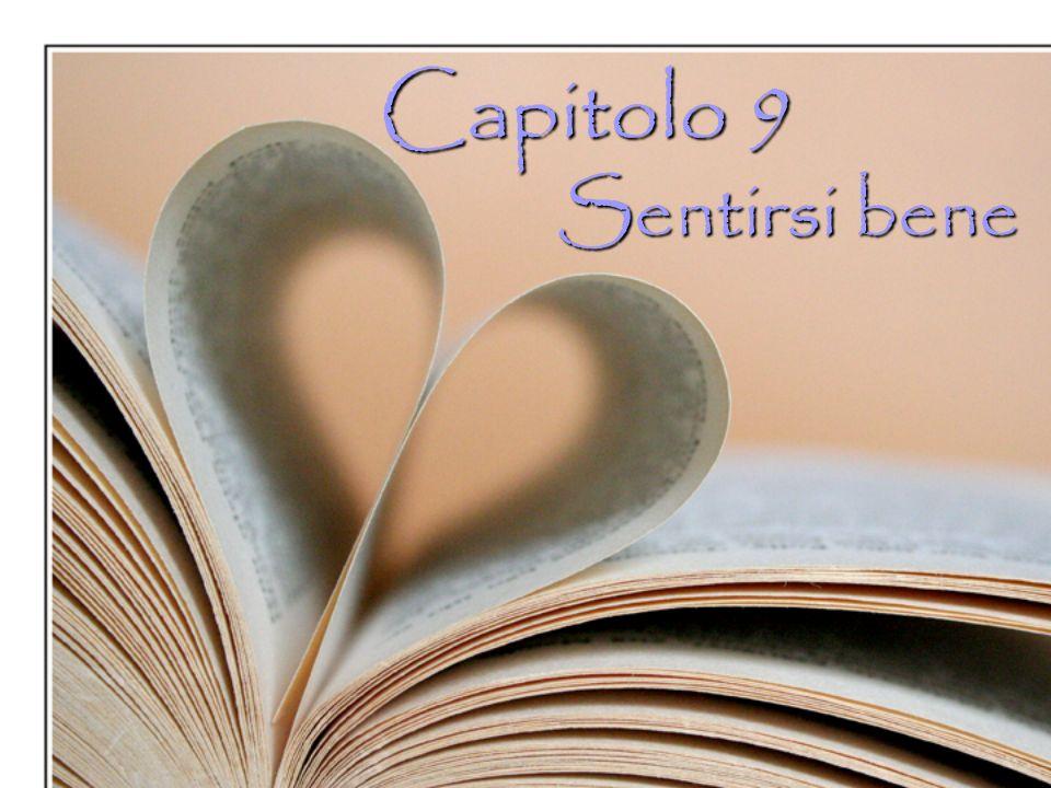 Capitolo 9 Sentirsi bene