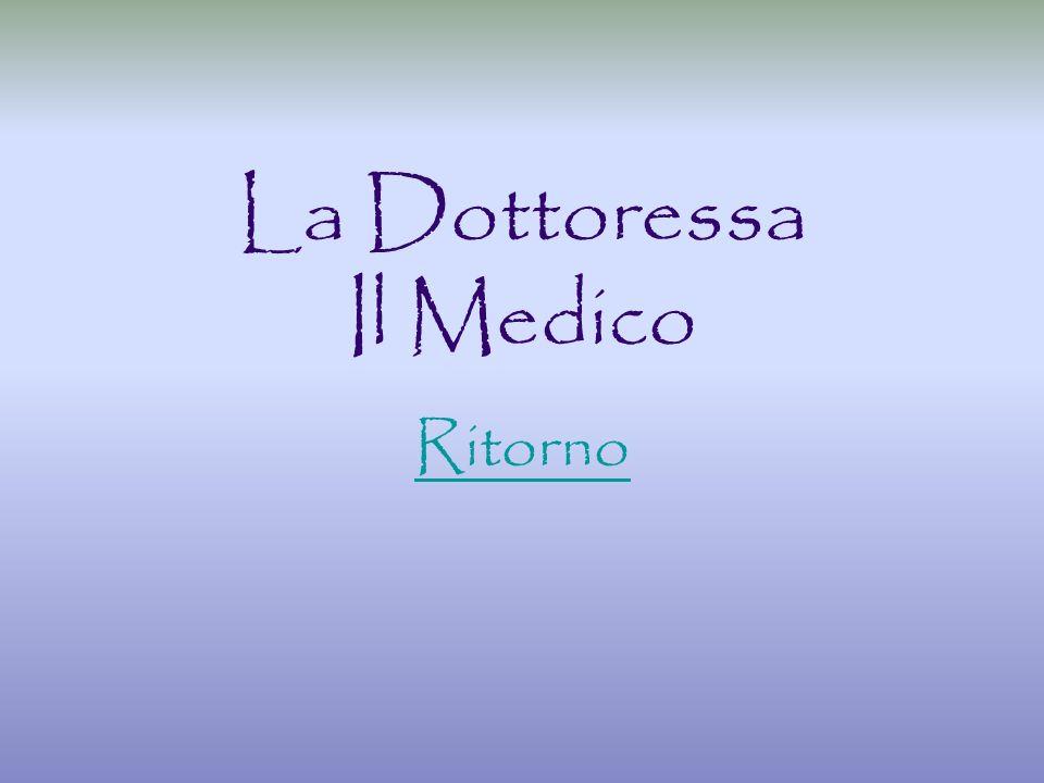 La Dottoressa Il Medico Ritorno