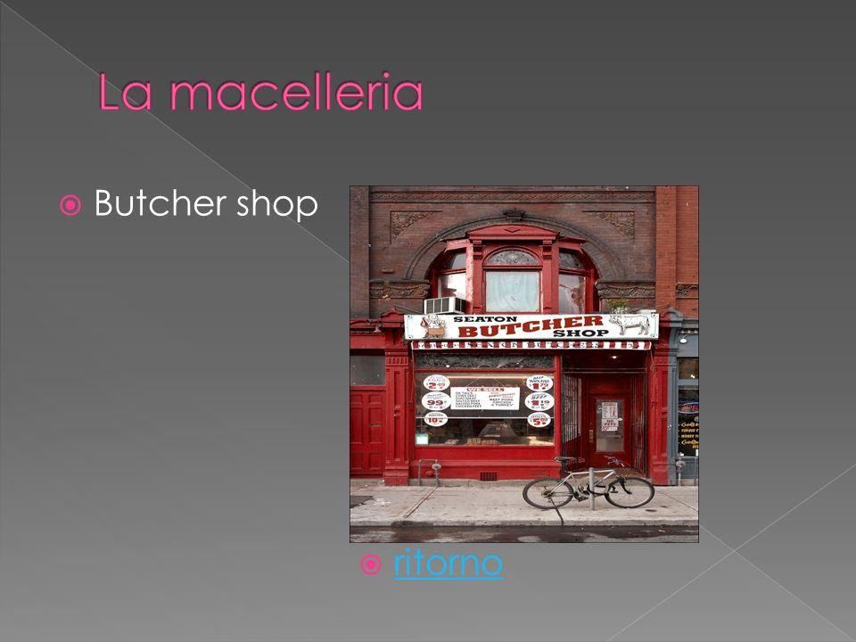 Butcher shop ritorno