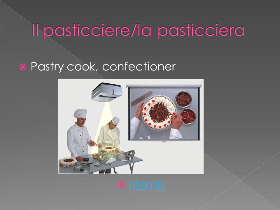 Pastry cook, confectioner ritorno