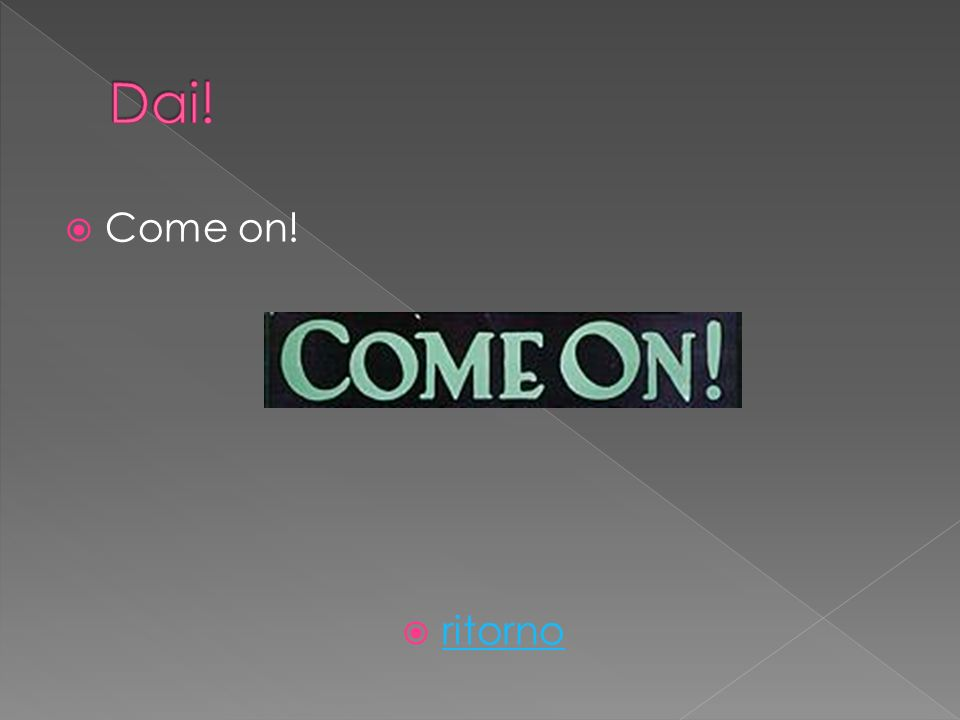 Come on! ritorno