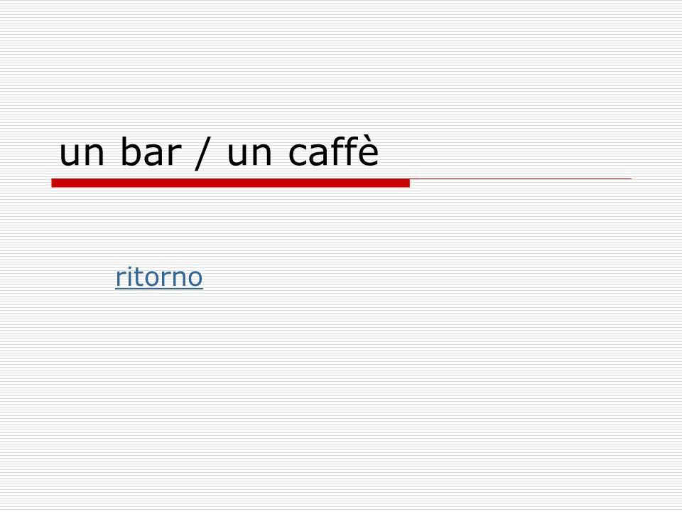 un bar / un caffè ritorno
