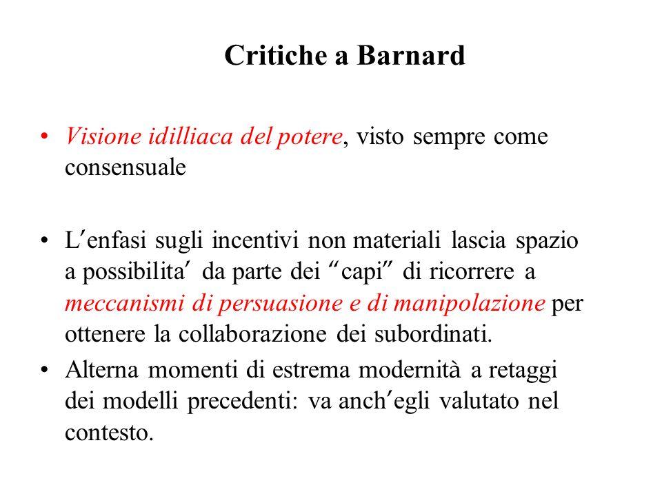 Critiche a Barnard Visione idilliaca del potere, visto sempre come consensuale L enfasi sugli incentivi non materiali lascia spazio a possibilita da p