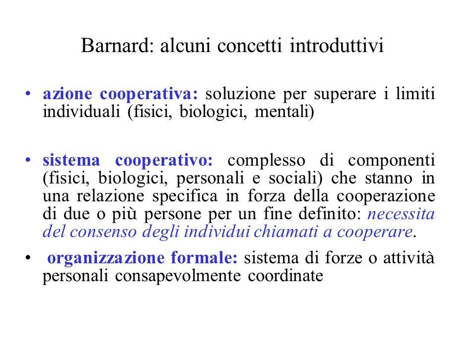 Barnard: alcuni concetti introduttivi azione cooperativa: soluzione per superare i limiti individuali (fisici, biologici, mentali) sistema cooperativo