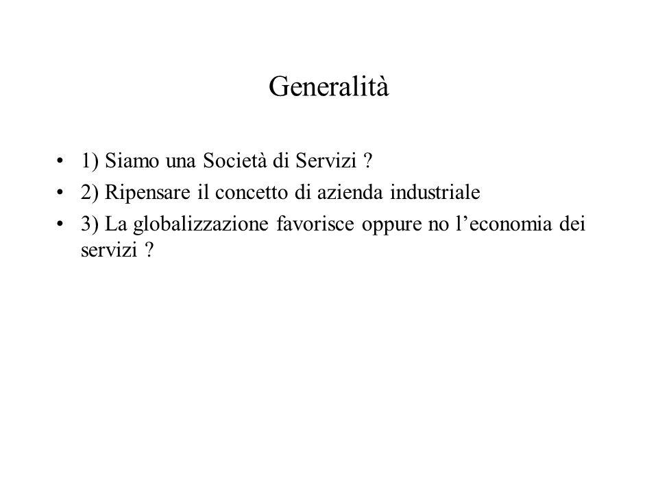 Generalità 1) Siamo una Società di Servizi .