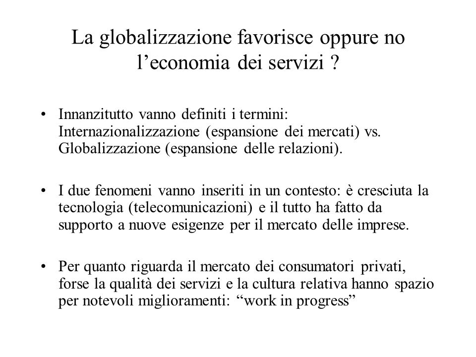 La globalizzazione favorisce oppure no leconomia dei servizi .
