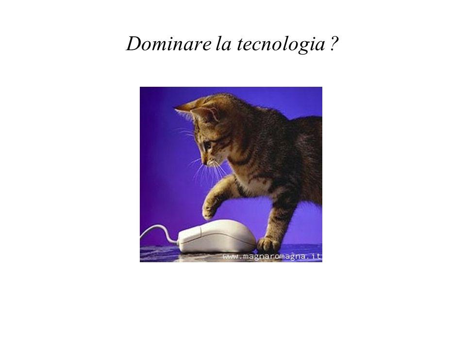 Dominare la tecnologia ?