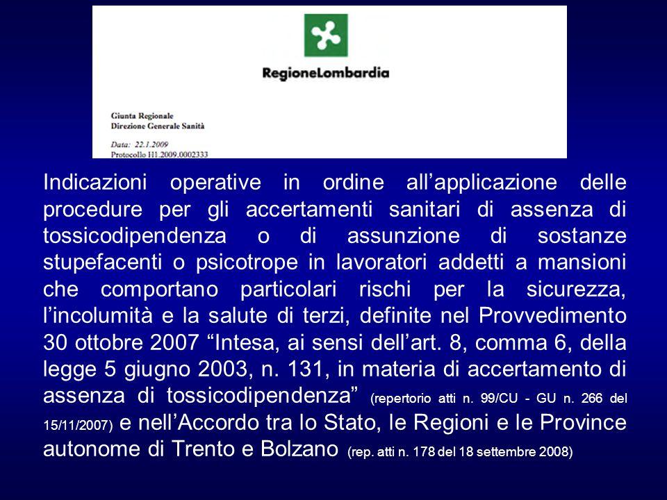 Indicazioni operative in ordine allapplicazione delle procedure per gli accertamenti sanitari di assenza di tossicodipendenza o di assunzione di sosta