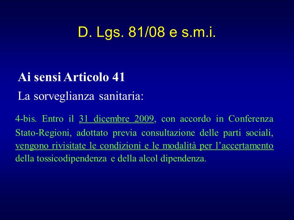 D. Lgs. 81/08 e s.m.i. 4-bis. Entro il 31 dicembre 2009, con accordo in Conferenza Stato-Regioni, adottato previa consultazione delle parti sociali, v