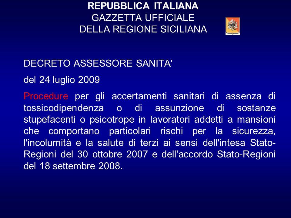 REPUBBLICA ITALIANA GAZZETTA UFFICIALE DELLA REGIONE SICILIANA DECRETO ASSESSORE SANITA' del 24 luglio 2009 Procedure per gli accertamenti sanitari di