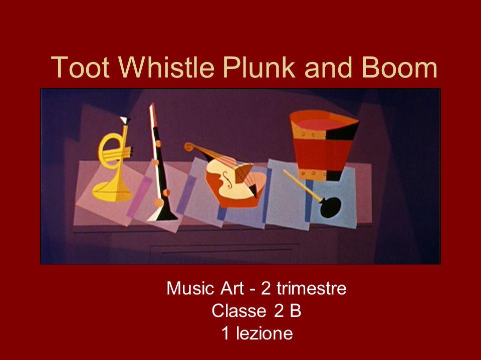 Toot Whistle Plunk and Boom Disegna uno strumento che hai visto nel filmato Quale elemento o quali elementi sono indispensabili secondo te per produrre il suono con questo strumento.