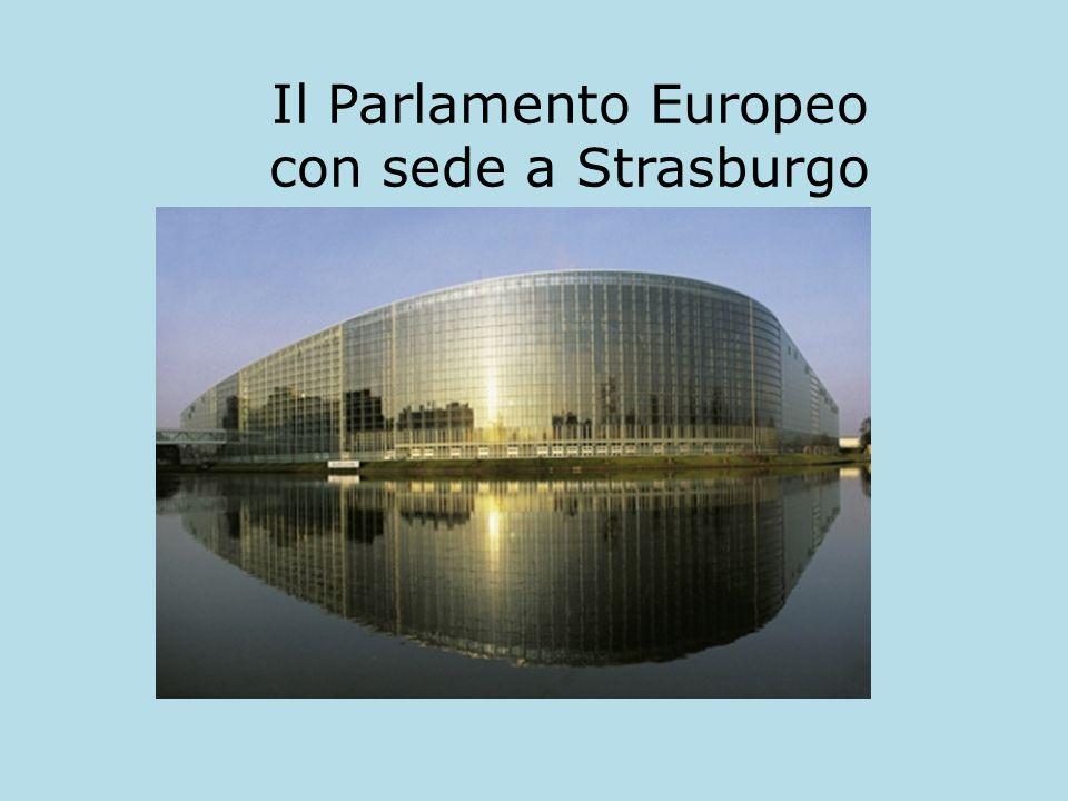 Il Parlamento Europeo con sede a Strasburgo