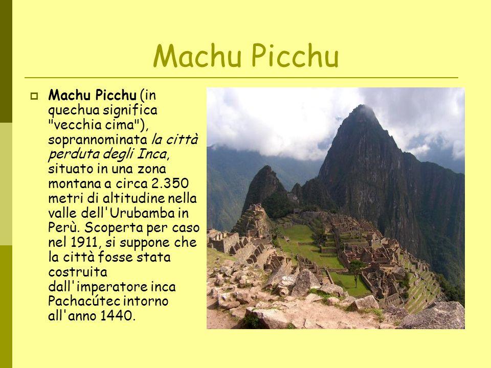 Machu Picchu Machu Picchu (in quechua significa