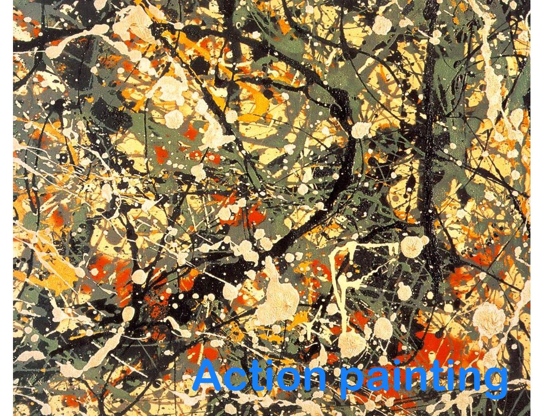 Definizione action painting Espressione («pittura dazione») creata dal critico H.