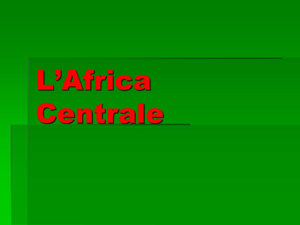 LAfrica Centrale