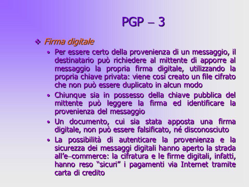 42 Firma digitale Firma digitale Per essere certo della provenienza di un messaggio, il destinatario può richiedere al mittente di apporre al messaggi