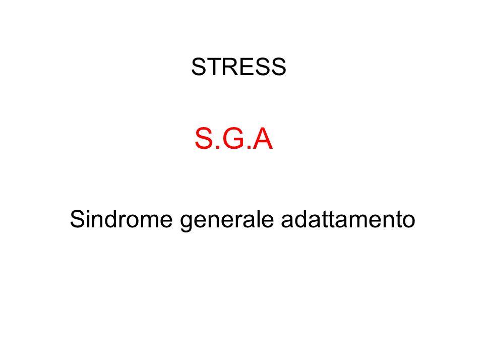 STRESS S.G.A Sindrome generale adattamento