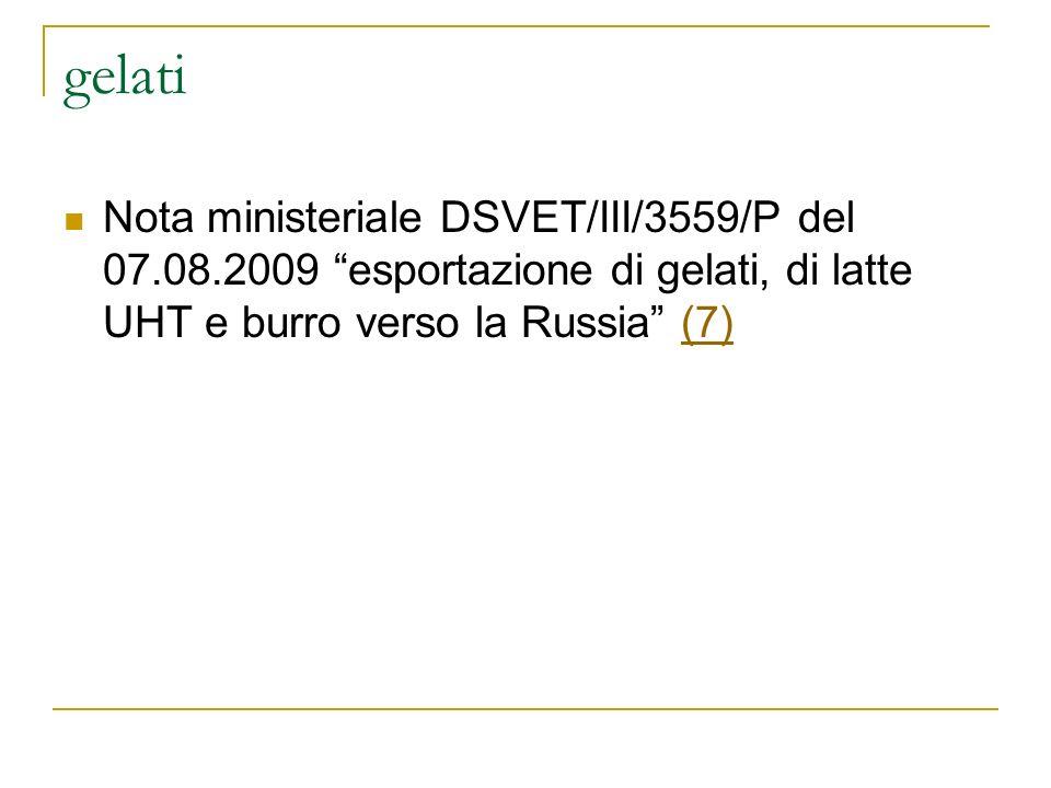 gelati Nota ministeriale DSVET/III/3559/P del 07.08.2009 esportazione di gelati, di latte UHT e burro verso la Russia (7)(7)