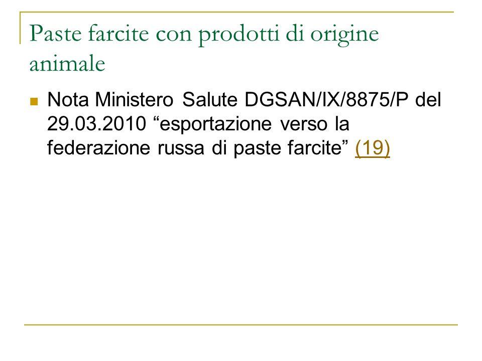 Paste farcite con prodotti di origine animale Nota Ministero Salute DGSAN/IX/8875/P del 29.03.2010 esportazione verso la federazione russa di paste fa