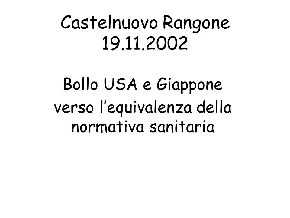 Castelnuovo Rangone 19.11.2002 Bollo USA e Giappone verso lequivalenza della normativa sanitaria