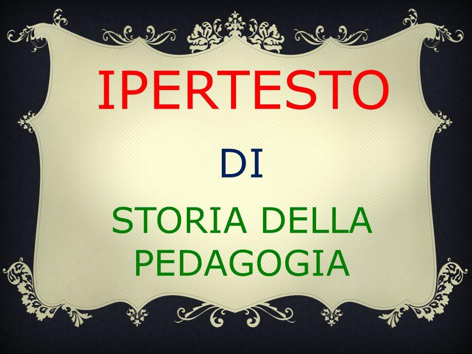IPERTESTO DI STORIA DELLA PEDAGOGIA