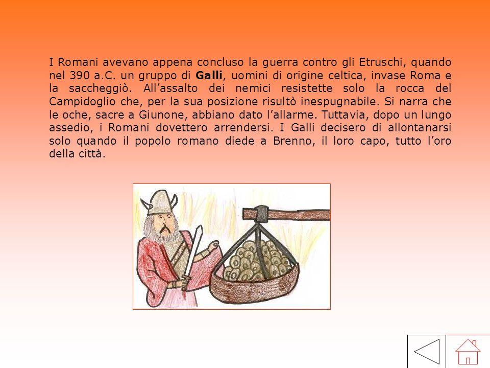 I Romani avevano appena concluso la guerra contro gli Etruschi, quando nel 390 a.C.