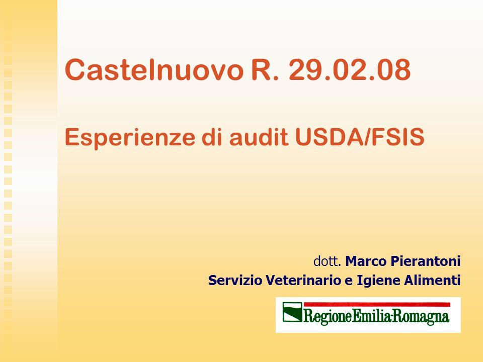 Castelnuovo R. 29.02.08 Esperienze di audit USDA/FSIS dott. Marco Pierantoni Servizio Veterinario e Igiene Alimenti