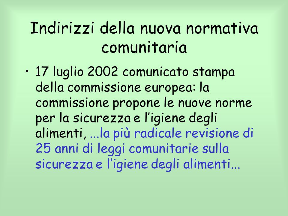 Indirizzi della nuova normativa comunitaria 17 luglio 2002 comunicato stampa della commissione europea: la commissione propone le nuove norme per la s