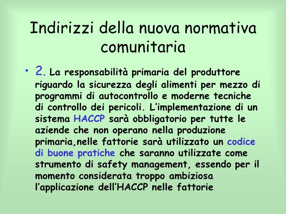 Indirizzi della nuova normativa comunitaria 2. La responsabilità primaria del produttore riguardo la sicurezza degli alimenti per mezzo di programmi d