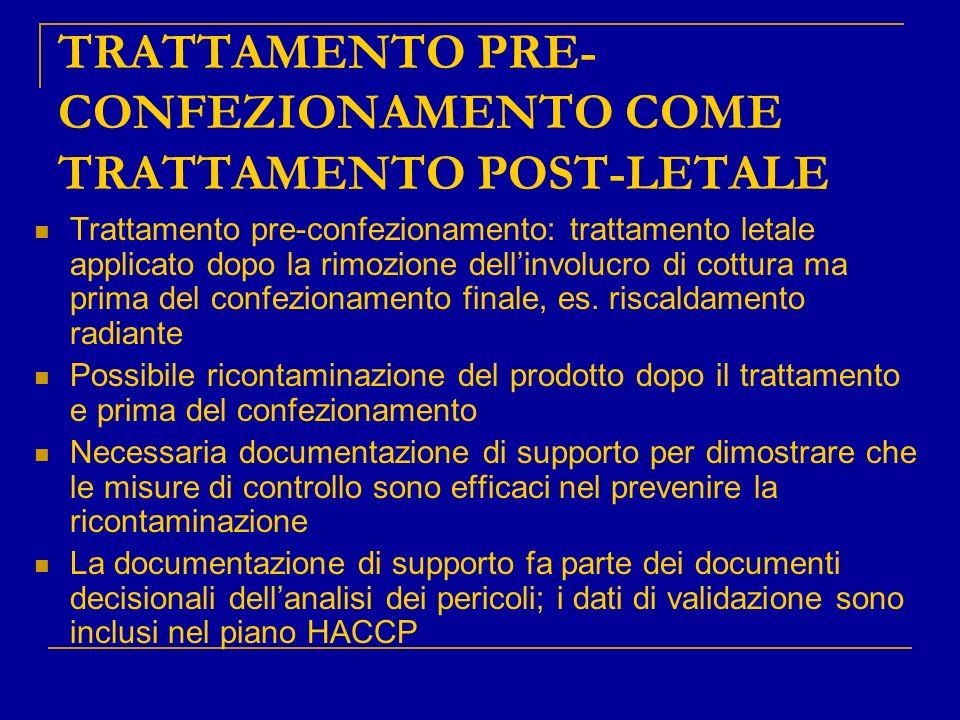 TRATTAMENTO PRE- CONFEZIONAMENTO COME TRATTAMENTO POST-LETALE Trattamento pre-confezionamento: trattamento letale applicato dopo la rimozione dellinvo