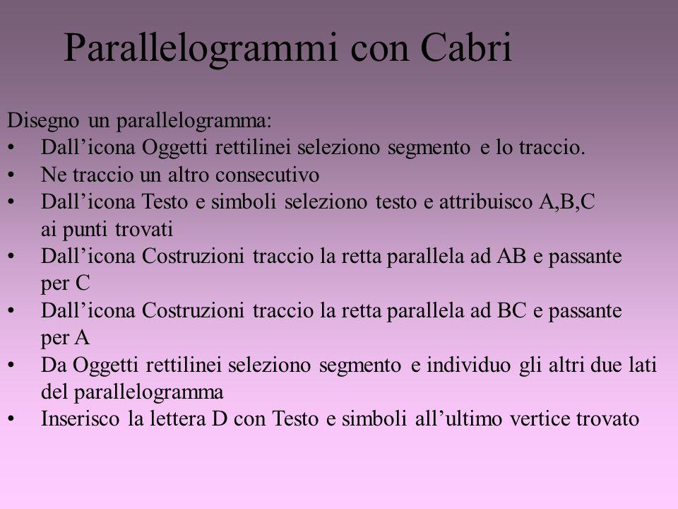 Parallelogrammi con Cabri Disegno un parallelogramma: Dallicona Oggetti rettilinei seleziono segmento e lo traccio. Ne traccio un altro consecutivo Da