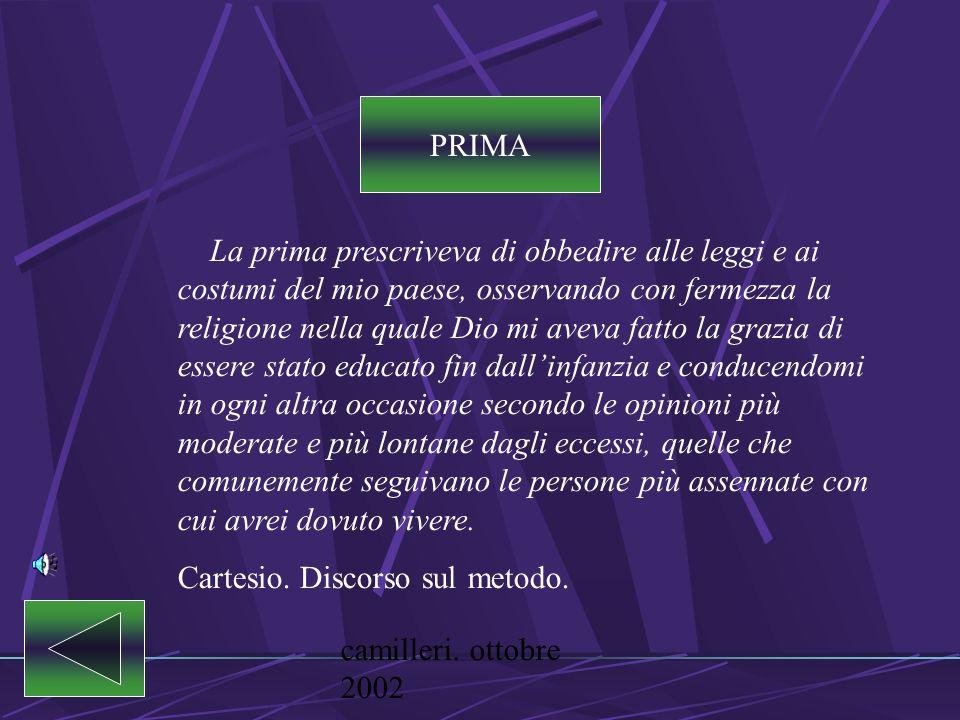camilleri. ottobre 2002 LE REGOLE DELLA MORALE PROVVISORIA PRIMA SECONDA TERZA