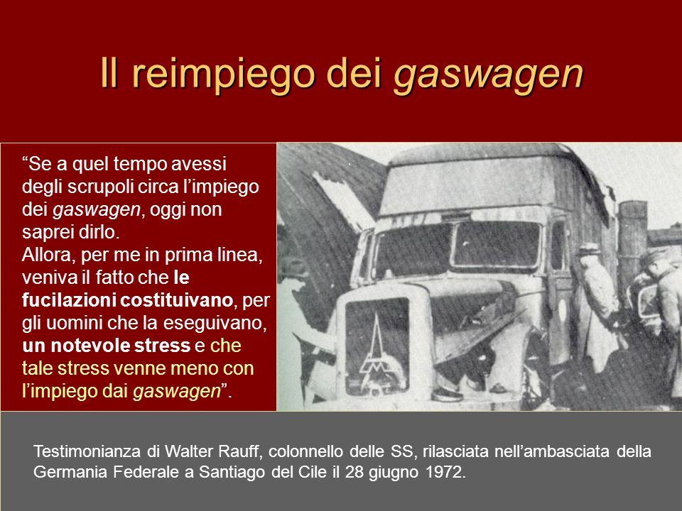 Se a quel tempo avessi degli scrupoli circa l impiego dei gaswagen, oggi non saprei dirlo. Allora, per me in prima linea, veniva il fatto che le fucil