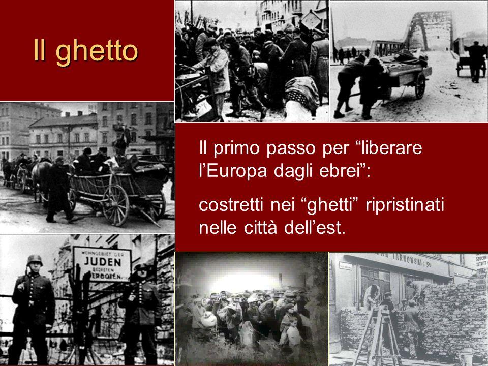 Il primo passo per liberare lEuropa dagli ebrei: costretti nei ghetti ripristinati nelle città dellest. Il ghetto