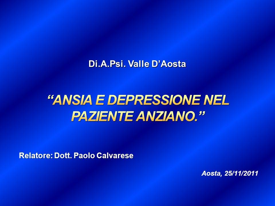 Relatore: Dott. Paolo Calvarese Aosta, 25/11/2011 Di.A.Psi. Valle DAosta