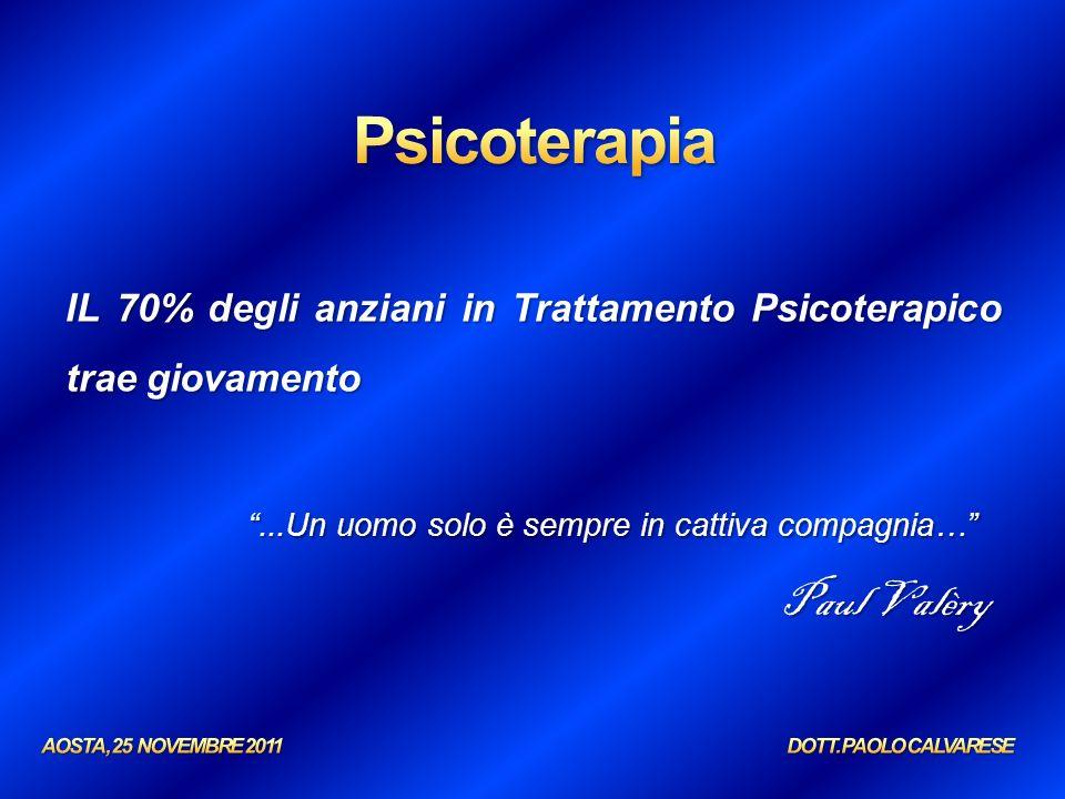 IL 70% degli anziani in Trattamento Psicoterapico trae giovamento...Un uomo solo è sempre in cattiva compagnia… Paul Valèry