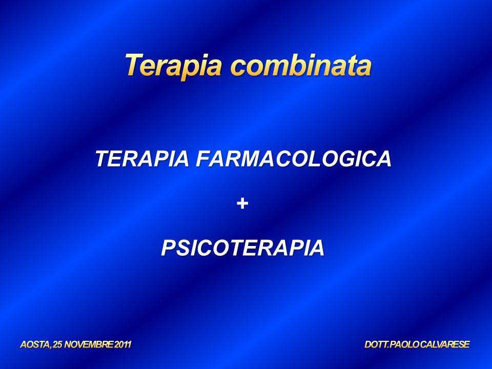 TERAPIA FARMACOLOGICA +PSICOTERAPIA
